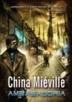 """Ambasadoria"" China Miéville"