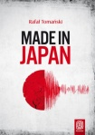 """Made in Japan"" Rafał Tomański"