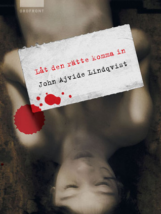 """Let the Right One In"" John Ajvide Lindqvist"